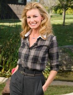 Faith Hill....When I come back in my next life I'd like to be like her.