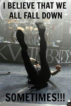 BLACK VEIL BRIDES. Unless you are like me and just do random gravity checks... JK........... MAYBE.....