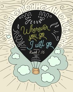 Wherever you go I will go – Ruth Scripture Verses, Bible Verses Quotes, Bible Scriptures, Study Quotes, Bible Art, Faith Quotes, Ruth 1 16, Wherever You Go, Bible Verse Wallpaper