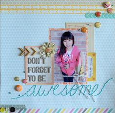 #papercraft #scrapbook #layout don't forget to be awesome by jenjeb at Studio Calico