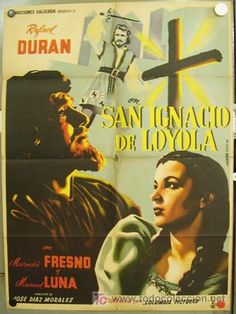 1949 Película Que Cuenta La Vida De Ignacio De Loyola Un Religioso Español Fundador De La Compañía De Jesús Movie Posters Duran Poster