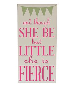 Love this Cream  Pink 'Though She Be Little' Wall Art by Vinyl Crafts on #zulily! #zulilyfinds