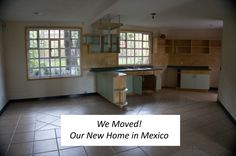 We Moved! Our New #Home in #Mexico