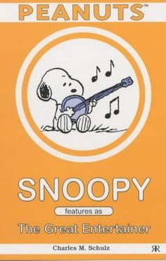 Snoopy Features as the Great Entertainer by Charles M Schulz