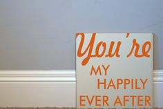 You're me happily ever after