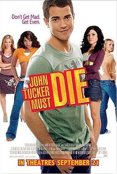 JOHN TUCKER MUST DIE (2006): Three ex-girlfriends of a serial cheater set up their former lover to fall for the new girl in town so they can watch him get his heart broken.