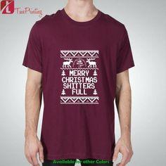 Merry Christmas Shitters Full, Christmas T-Shirts for Men T-Shirt, Women T-Shirt, Unisex T-Shirt
