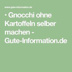 • Gnocchi ohne Kartoffeln selber machen - Gute-Information.de