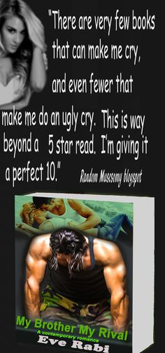 """""""It's so hard to find a really good book these days. Every so often you find a jewel. My Brother My Rival, is such a good read! You won't want to put it down."""" MY BROTHER MY RIVAL a #book by #EveRabi #ModernRomance #LoveTriangle.   #99 cents  Amazon US: http://amzn.to/ImrIBS Amazon UK: http://amzn.to/17PmTij Amazon Aus: http://bit.ly/1GIIwzh"""