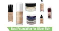 Best Foundation for Older Skin Of 2016