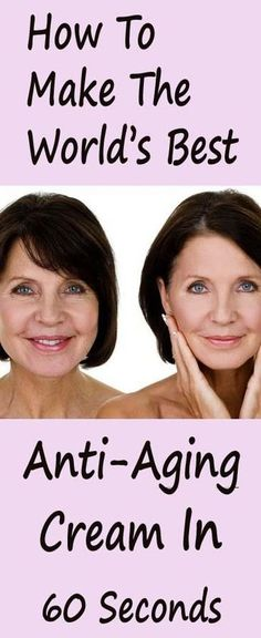 How To Make World's Best Homemade Anti-Aging Face Cream In 60 Seconds