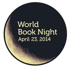 world book night 23 april 2014, for more info see http://www.us.worldbooknight.org
