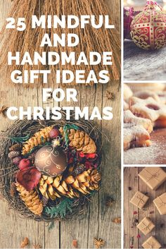 25 Mindful and Handmade Gift Ideas for Christmas http://recycledinteriors.org/people-and-home/healthy-relationships/25-mindful-and-handmade-gift-ideas-for-christmas/ Are you making some of your Christmas gifts?