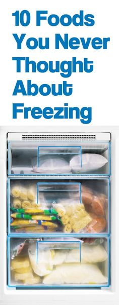 Some of these had never occurred to me! Here's a list of foods you may never thought about freezing.
