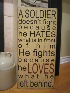 Items similar to A Soldier Doesn't Fight Because He Hates Primitive Rustic Country Canadian Military Sign on Etsy Military Signs, Military Love, Military Quotes, Army Sister Quotes, Military Humour, Military Spouse, Military Veterans, Military Personnel, Great Quotes