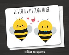 "Cute bee card with a pun on the outside reads ""We were always meant to bee"" Inside reads ""I love you honey"" Fun Usual Suspects cards are carefully printed on thick, high-quality card stock and have ro"