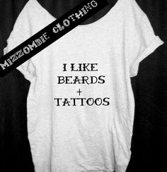 Beards and tattoos are hot. ❤ https://www.etsy.com/listing/195809995/beards-tattoos-tshirt-off-the-shoulder