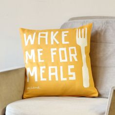 *Wake Me For Meals*