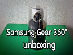Samsung Gear 360° Unboxing - YouTube