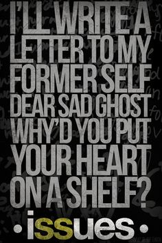 Issues. One of my favorite lines from them!