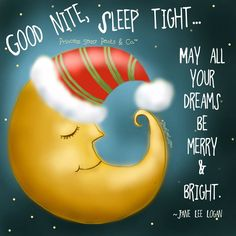 May all your Dreams be Merry and Bright! Sweet dreams Ladies, blessings to you all! Good Night Friends, Good Night Wishes, Good Night Sweet Dreams, Good Morning Good Night, Good Night Quotes, Day For Night, Morning Quotes, Sleep Tight, Good Sleep