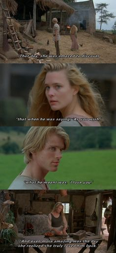 """When he was saying, 'As you wish,' what he meant was, 'I love you.'"" (The Princess Bride)"
