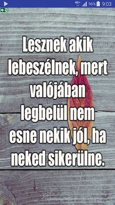 a legigazabb igazsag!  ezert kell makacsul ragaszkodnom magamhoz! Quotations, Qoutes, I Love You, My Love, Favorite Quotes, Motivational Quotes, Spirituality, Mindfulness, Wisdom