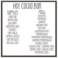 Nothing says winter like hot cocoa! I'm going to have a hot cocoa bar for people to enjoy as they arrive and wait for things to begin!