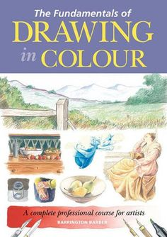 bookzz/org Book cover The Fundamentals of Drawing in Colour: A Complete Professional Course for Artists