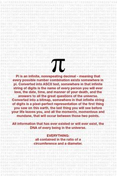 EVERYTHING, all contained in the ratio between a circumference and a diameter. PI