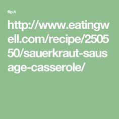 http://www.eatingwell.com/recipe/250550/sauerkraut-sausage-casserole/