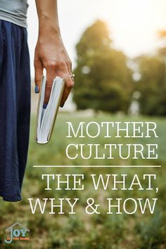 Mother Culture: The What, Why and How via @joyinthehome