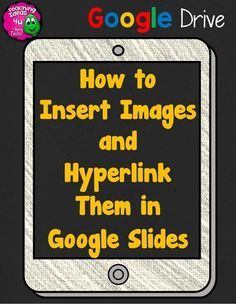videos showing how to add images and hyperlink them in google slides