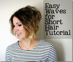 Easy Waves for Short Hair Tutorial-includes curling tips too!