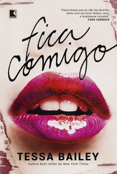 Editora Record lançará, Fica Comigo, de Tessa Bailey - Cantinho da Leitura