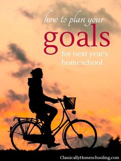 Get a clear picture and written out goals for next year's homeschool