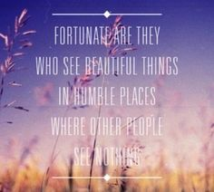fortunate in the simple things