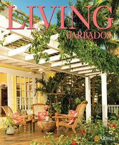 April 2013 Cover of De Gully. Photographed by Don Jordan Caribbean Recipes, Caribbean Food, Tropical Books, West Indies, Barbados, Coastal Living, Pergola, Florida, Wooden Houses