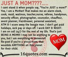 JUST A MOM?????.......