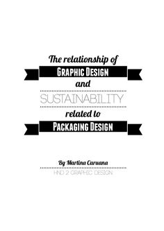 The Relationship of Graphic Design and Sustainability related to Packaging Design
