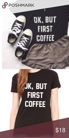 OK, BUT FIRST COFFEE Tee Super soft short sleeve tee. Black with white lettering. I bought this on here and for some reason the seller removed the tags. It is a size medium. Could be worn by smaller or larger sizes depending on how fitted you like your shirts. I washed and wore it once, just too big for me. 💰Bundle discount: 2-20% 3-25% 4+-30%. If you'd like to buy 2 or 4+ items let me know so I can adjust my settings. Tops Tees - Long Sleeve