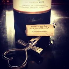 """#robertmondavi #unwined #wine #pour #quote."" -- Photo by @soultographer on Instagram"