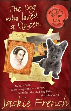 The Dog Who Loved a Queen by Jackie French - Junior Library