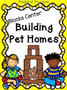 Blocks Center:  FREE tips and posters to support students building pet homes in the blocks center/area in your preschool, pre-k, or kindergarten.classroom!  Pocket of Preschool
