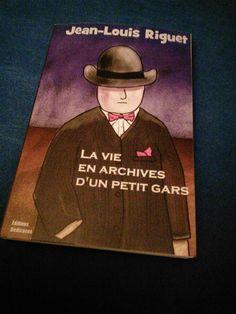 Jean-Louis Riguet écriveur de livres: La Vie en archives d'un petit gars - extraits 2