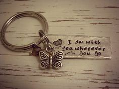 I am with you wherever you go key chain - hand stamped - butterfly - S - Whispering Metalworks