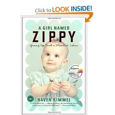 laugh-out-loud memoir: A Girl Named Zippy - growing up small in Mooreland, Indiana - wanna read it I Love Books, Great Books, Books To Read, My Books, Thing 1, Girl Names, So Little Time, Memoirs