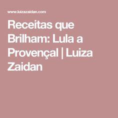 Receitas que Brilham: Lula a Provençal | Luiza Zaidan