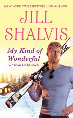 My Kind of Wonderful (Cedar Ridge, Book by Jill Shalvis - contemporary romance New Books, Books To Read, Books 2016, Jill Shalvis, Thing 1, Types Of Guys, Tough Love, Romance Books, Bestselling Author