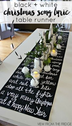 DIY Black and White Christmas Song Lyric Table Runner--long hymnal paper? write scripture over it in big black letters? White Christmas Song, Gold Christmas, Beautiful Christmas, All Things Christmas, Christmas Holidays, Christmas Colors, Christmas Table Settings, Christmas Tablescapes, Diy Christmas Table Decorations
